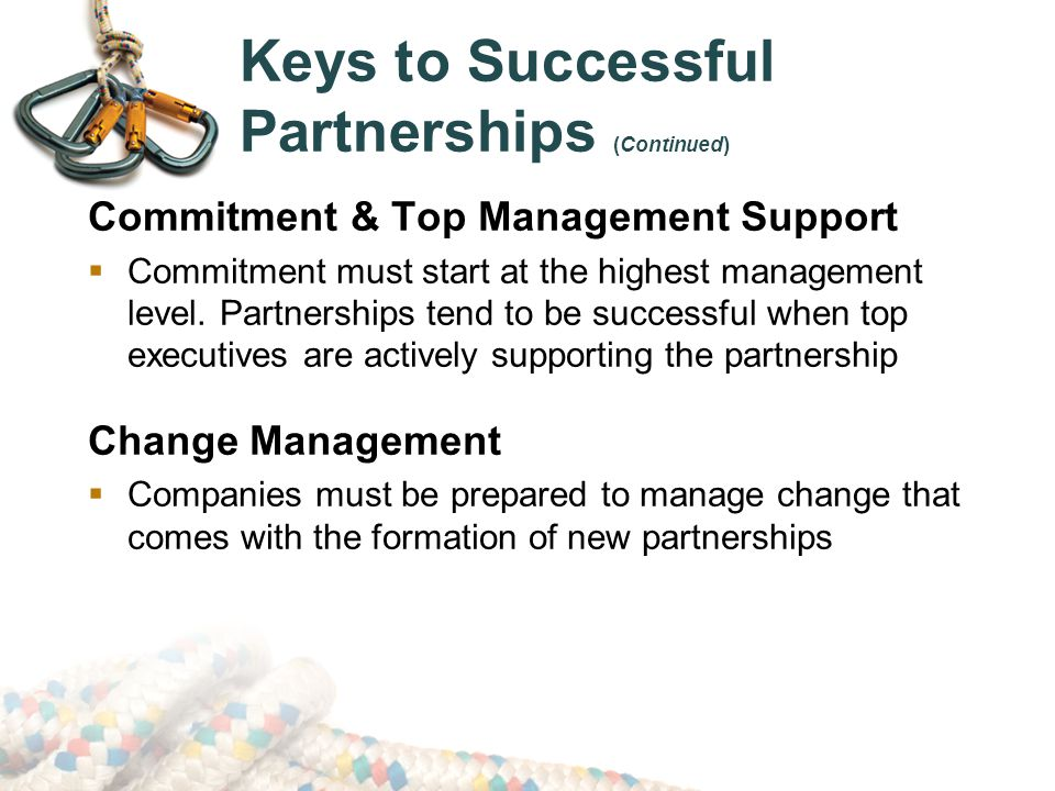 Commitment & Top Management Support  Commitment must start at the highest management level.