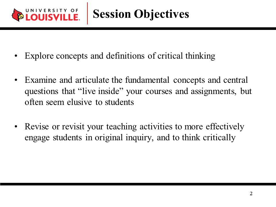 Core Concepts: teaching critical thinking 33 Hold students responsible for the thinking they do.