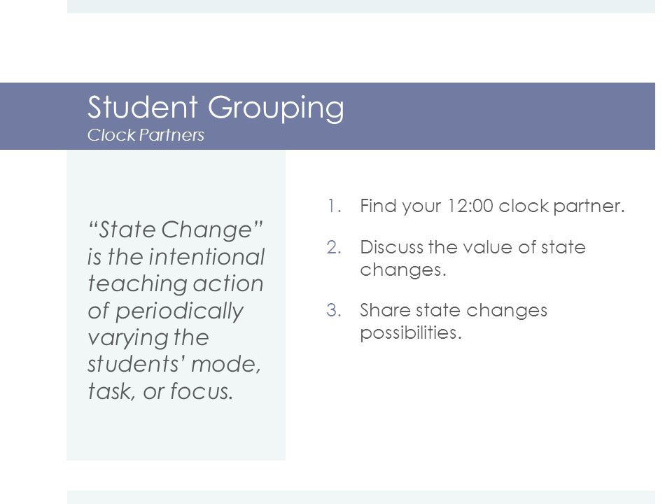 Student Grouping Clock Partners 1.Find your 12:00 clock partner.