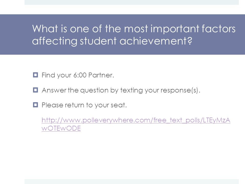 What is one of the most important factors affecting student achievement.