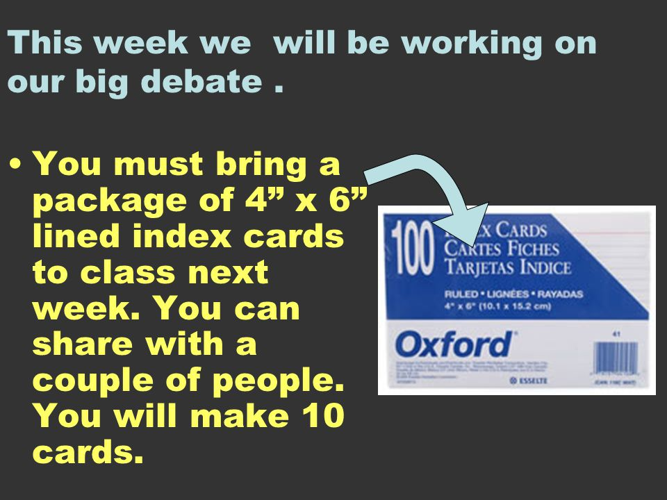 This week we will be working on our big debate.
