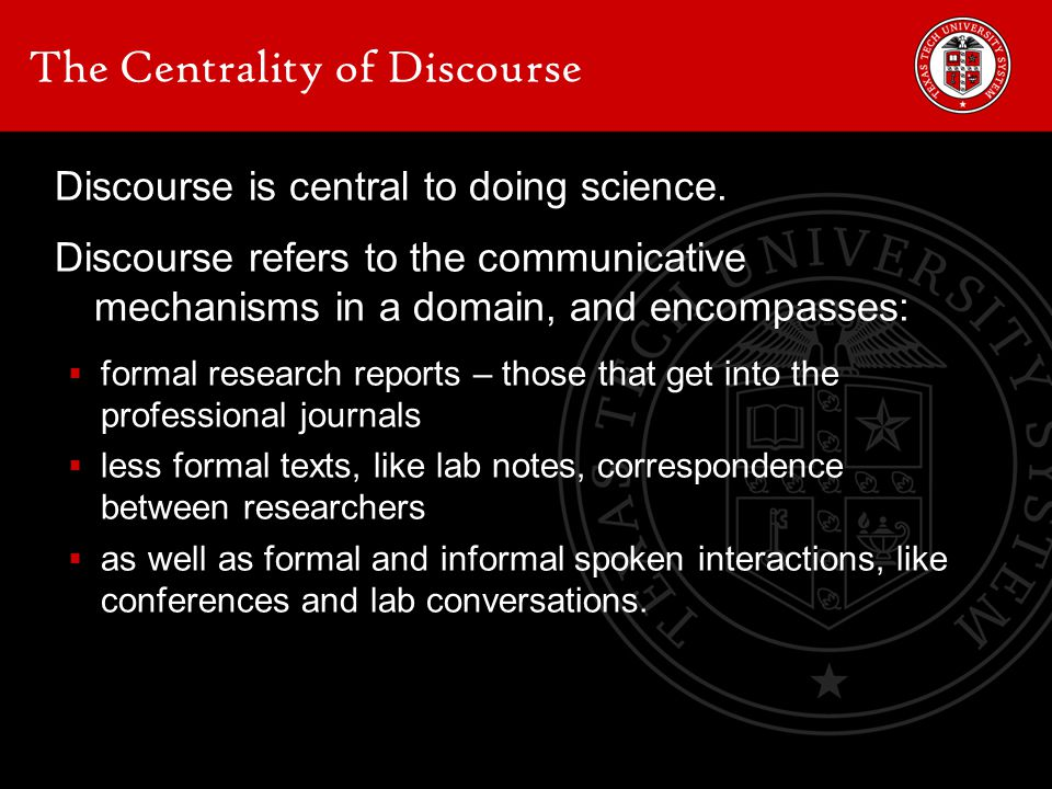 The Centrality of Discourse Discourse is central to doing science.
