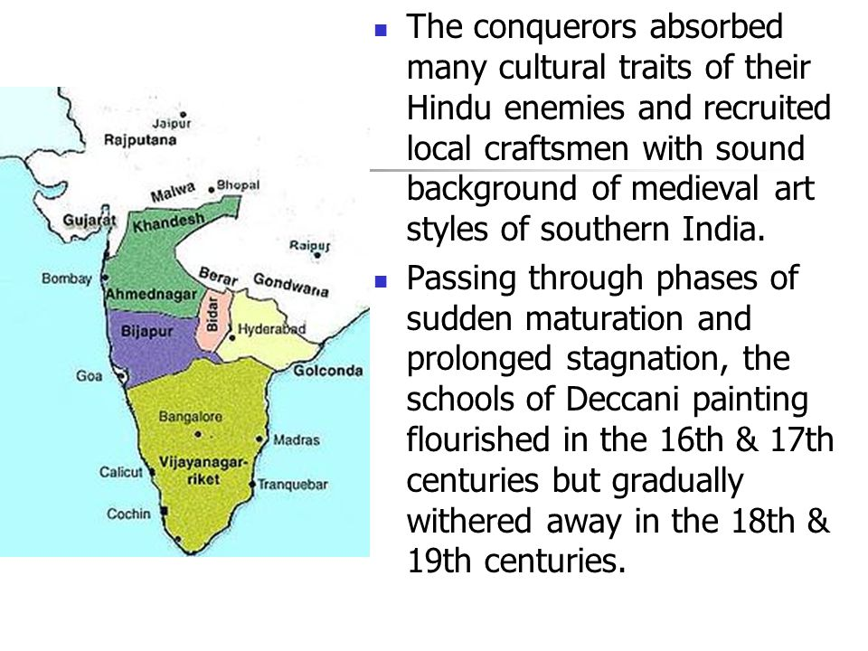 The conquerors absorbed many cultural traits of their Hindu enemies and recruited local craftsmen with sound background of medieval art styles of southern India.