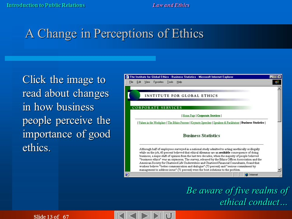 Introduction to Public RelationsLaw and Ethics Slide 12 of 67 To Which Profession Do We Belong? Unless you are willing to resign an account or a job o