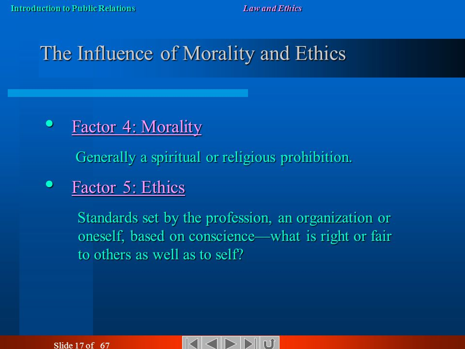 Introduction to Public RelationsLaw and Ethics Slide 16 of 67 The Influence of Public Opinion and Law Factor 2: Public Opinion Factor 2: Public Opinio