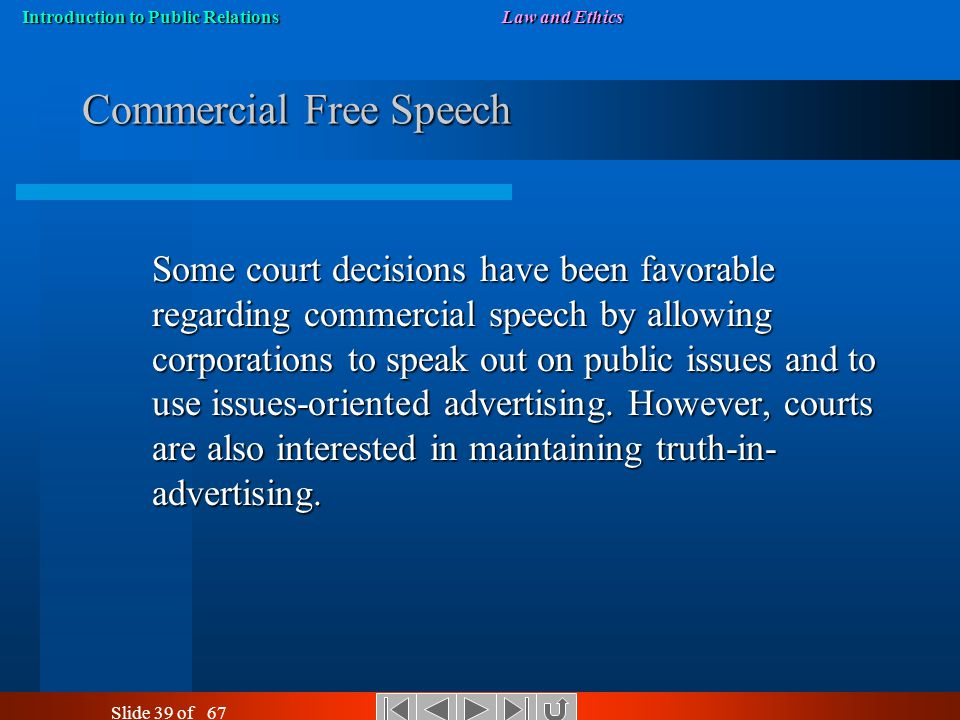 Introduction to Public RelationsLaw and Ethics Slide 38 of 67 What Does the First Amendment Say? Congress shall make no law respecting an establishmen