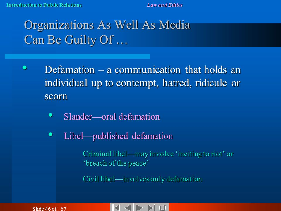 Introduction to Public RelationsLaw and Ethics Slide 45 of 67 Those Winning the Legal Battle Often Lose The Public Relations War Those found guilty in