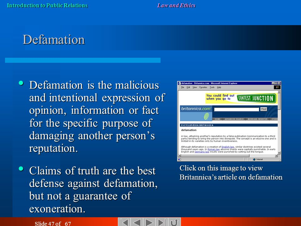 Introduction to Public RelationsLaw and Ethics Slide 46 of 67 Organizations As Well As Media Can Be Guilty Of … Defamation – a communication that hold
