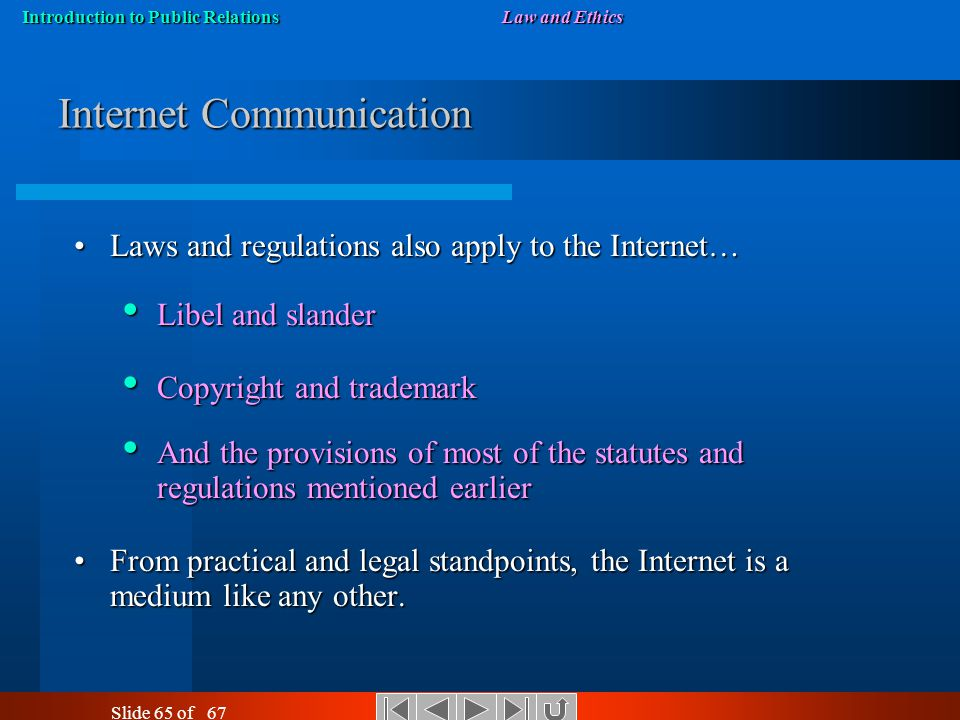 Introduction to Public RelationsLaw and Ethics Slide 64 of 67 Binding Regulations Are Imposed By … The Federal Trade Commission covering advertising a