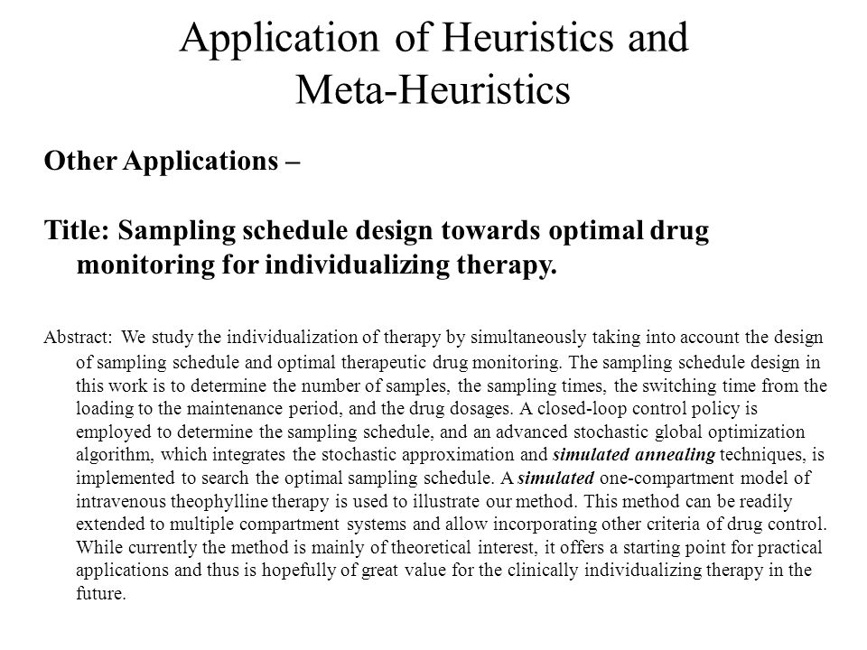 Application of Heuristics and Meta-Heuristics Other Applications – Title: Sampling schedule design towards optimal drug monitoring for individualizing therapy.
