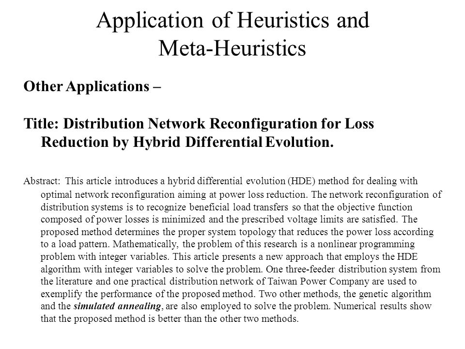 Application of Heuristics and Meta-Heuristics Other Applications – Title: Distribution Network Reconfiguration for Loss Reduction by Hybrid Differential Evolution.