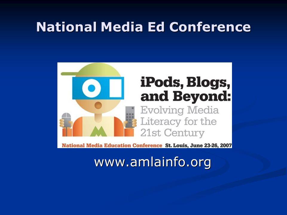National Media Ed Conference www.amlainfo.org www.amlainfo.org
