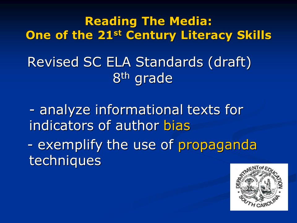 Reading The Media: One of the 21 st Century Literacy Skills With an ever-increasing range of media messages in so many forms, students need to understand the process by which authors convey meaning about socially constructed experience.