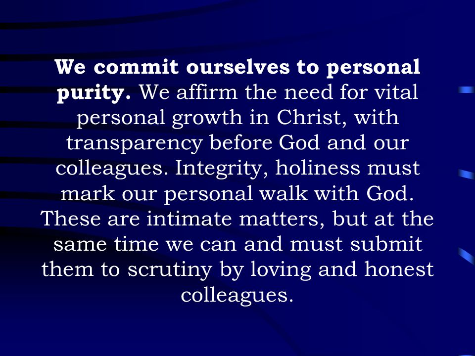 We commit ourselves to personal purity.