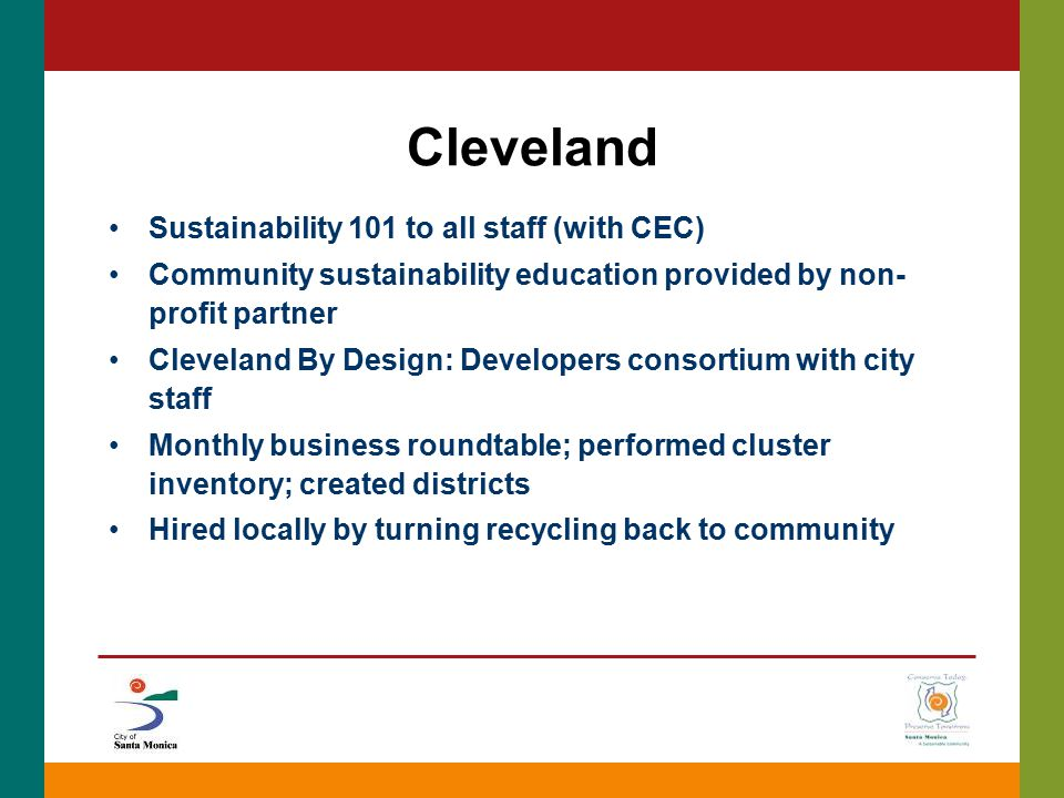 Cleveland Sustainability 101 to all staff (with CEC) Community sustainability education provided by non- profit partner Cleveland By Design: Developer
