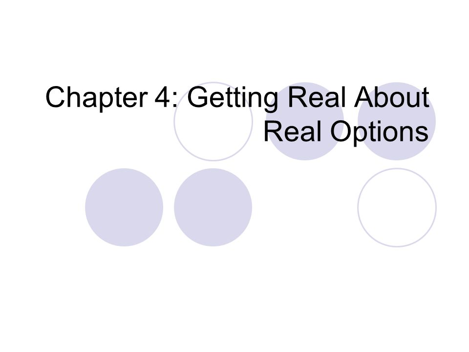 Chapter 4: Getting Real About Real Options