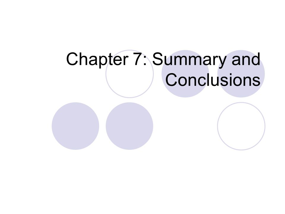 Chapter 7: Summary and Conclusions