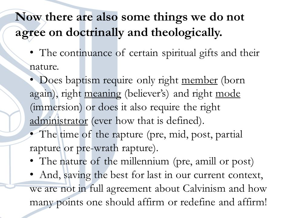 Now there are also some things we do not agree on doctrinally and theologically.