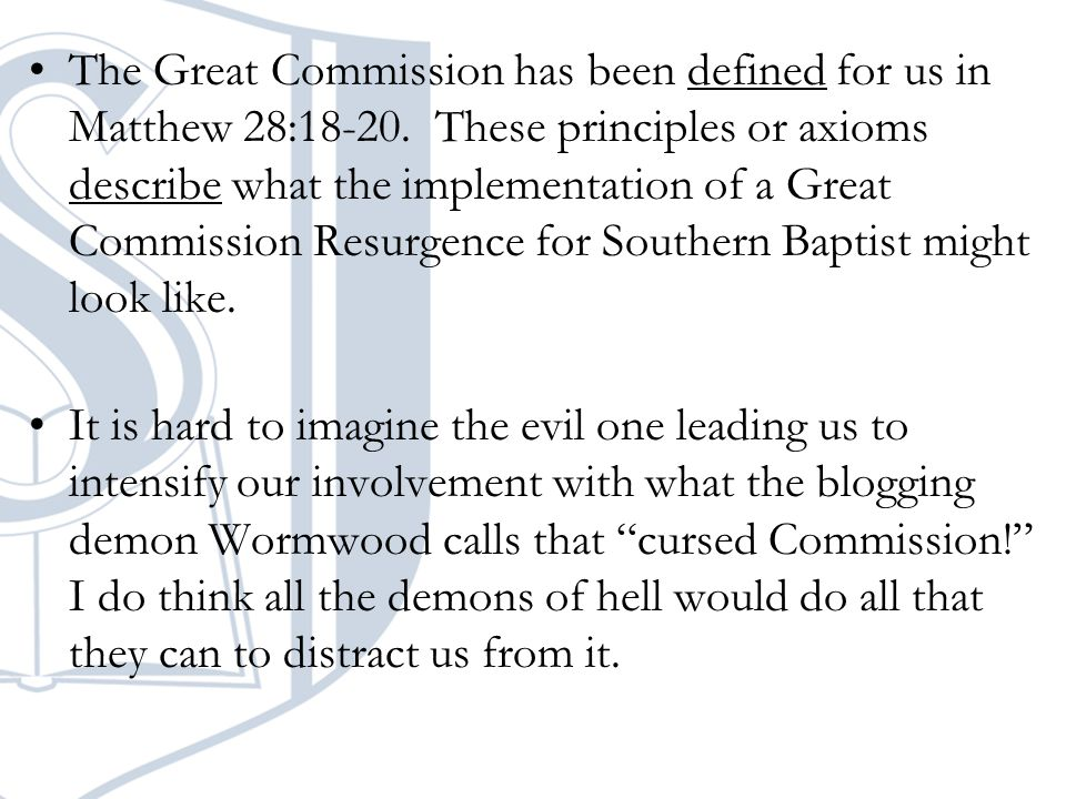 The Great Commission has been defined for us in Matthew 28:18-20.