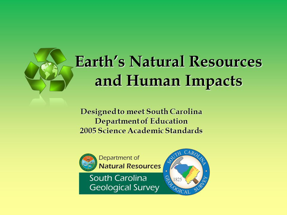 Table of Contents  Earth's natural resources (slide 4) (Standard 3-3.7)(slide 4) (Standard 3-3.7)  Energy resources  Nonmetallic resources  Metallic resources  Common uses of earth resources (slide 5)(slide 5)  Nonrenewable vs.