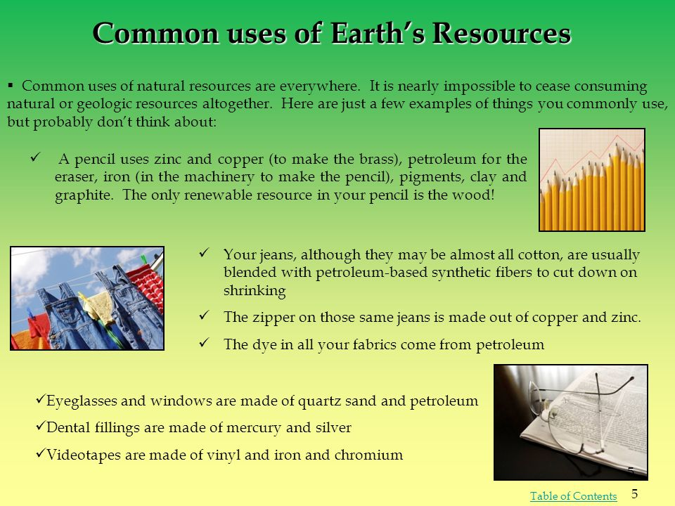 Earth's resources have properties that make them important and useful.