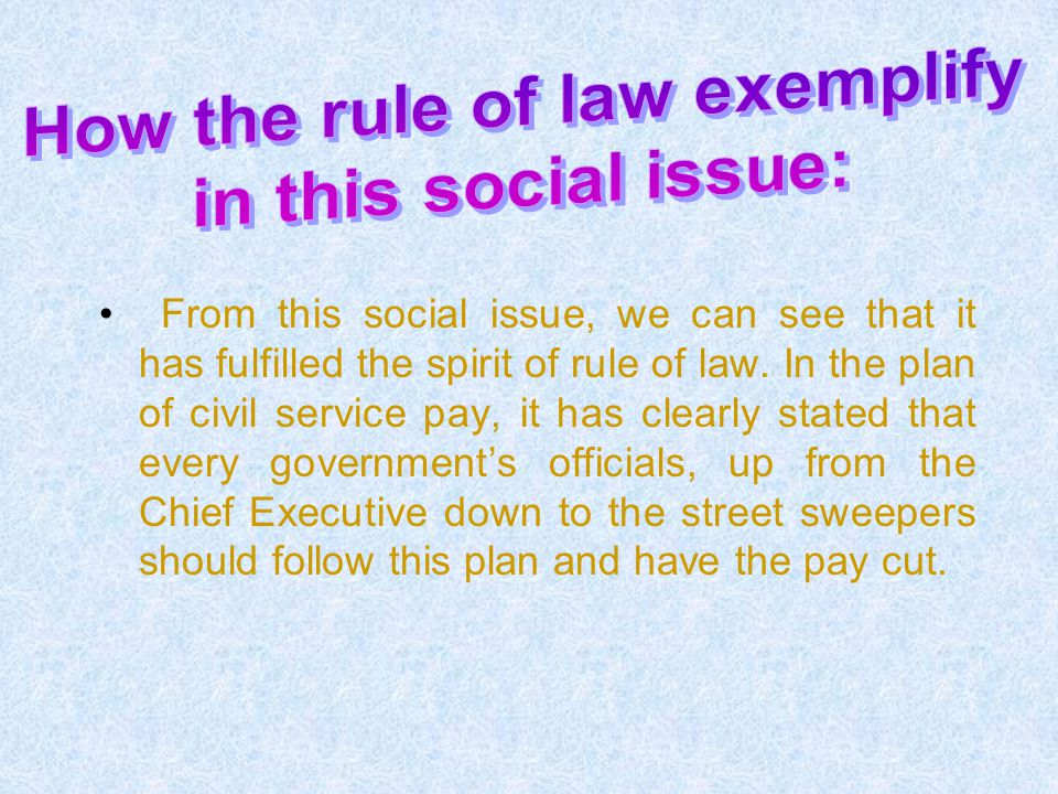 From this social issue, we can see that it has fulfilled the spirit of rule of law.