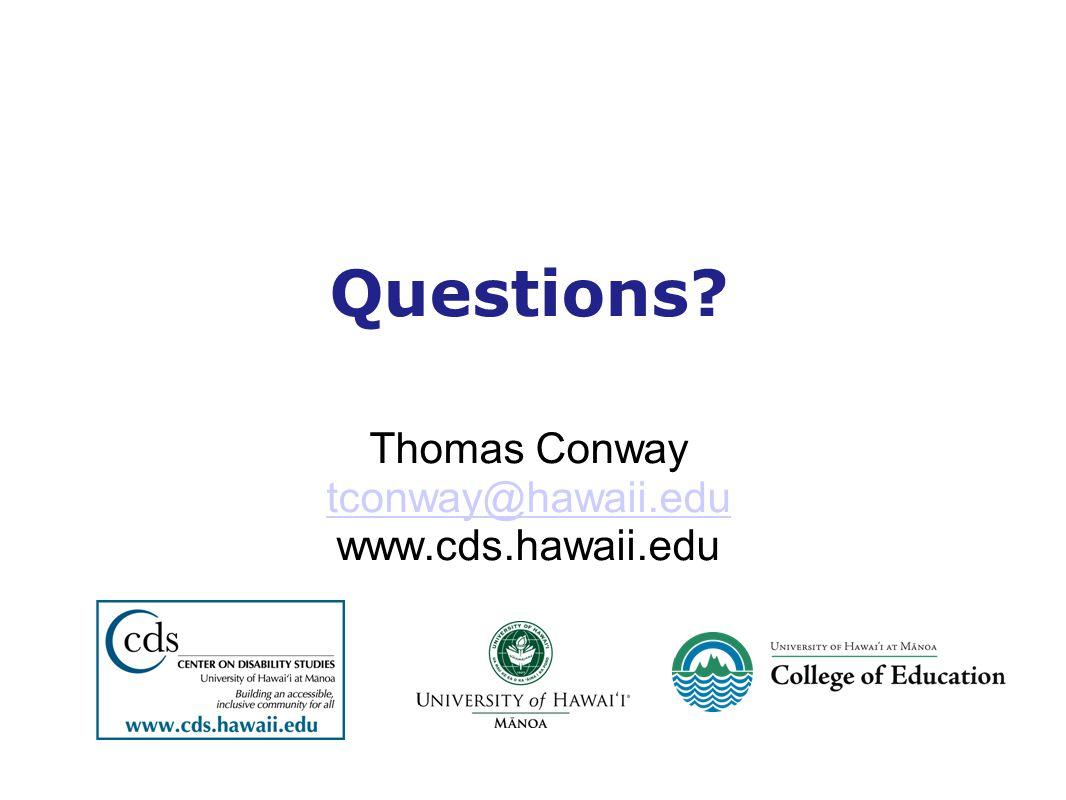 Questions? Thomas Conway tconway@hawaii.edu www.cds.hawaii.edu