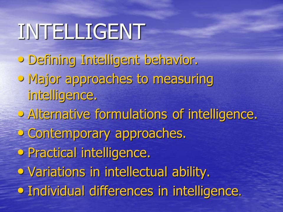 INTELLIGENT Defining Intelligent behavior. Defining Intelligent behavior.