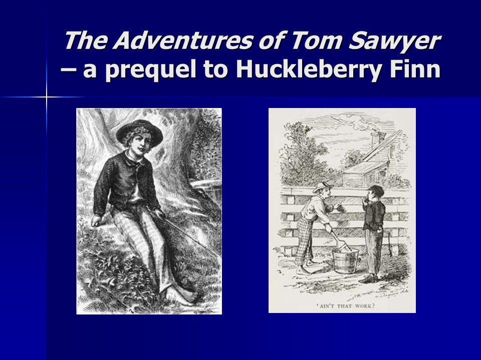The Adventures of Tom Sawyer – a prequel to Huckleberry Finn