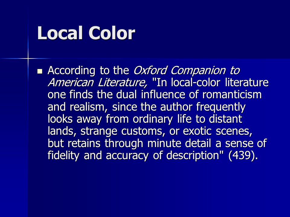 Local Color According to the Oxford Companion to American Literature,