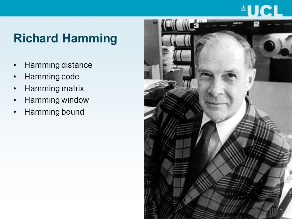 Richard Hamming Hamming distance Hamming code Hamming matrix Hamming window Hamming bound