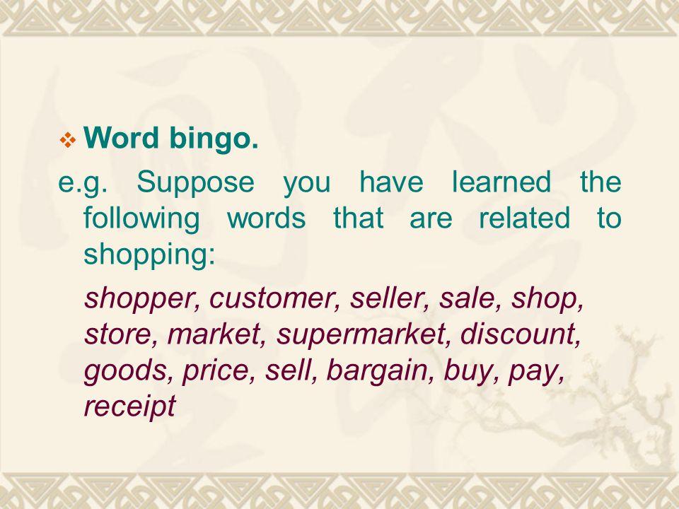  Word bingo. e.g.