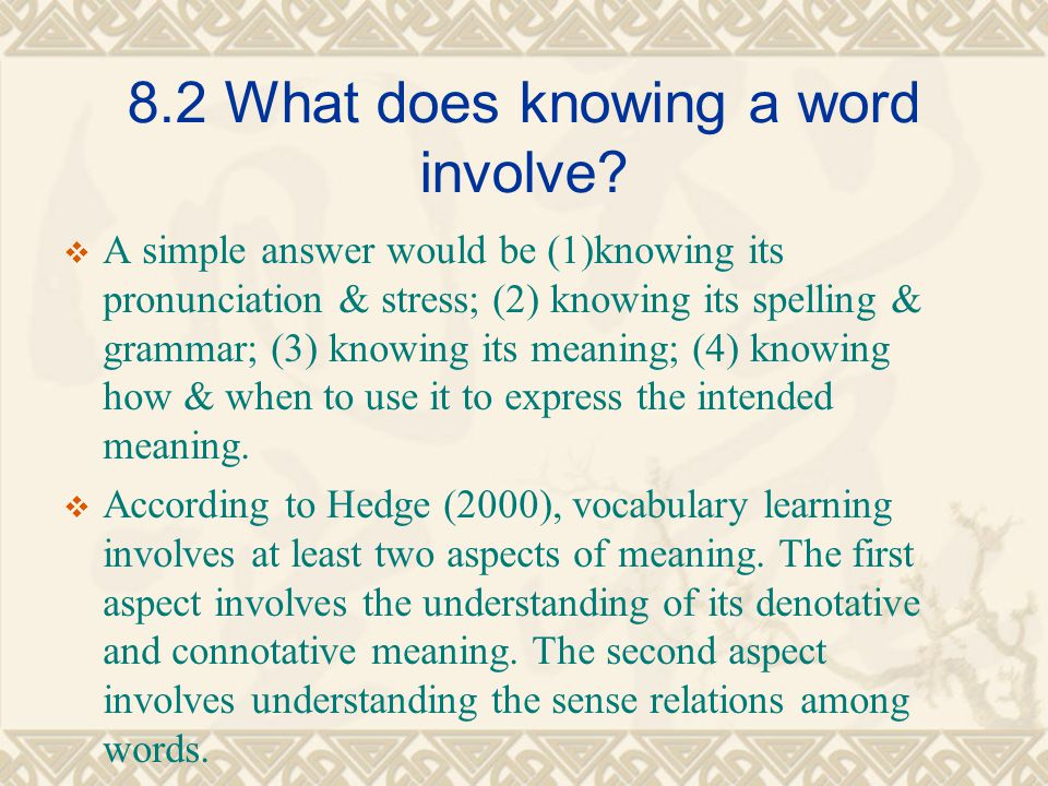 denotative meaning ( 外延意义 )  词的意义一般包括语法意义和词汇意义,前 者指词与词之间的相互关系,后者指词所表 达的意思,通常分为外延意义( denotative meaning )和内涵意义 (connotative meaning) 两类。词的外延意义即所指意义( referential meaning )或认知意义( cognitive meaning ),它是以客观世界的特定所指以 及约定俗成的意义为基础的,也就是词典中 所给出的定义。