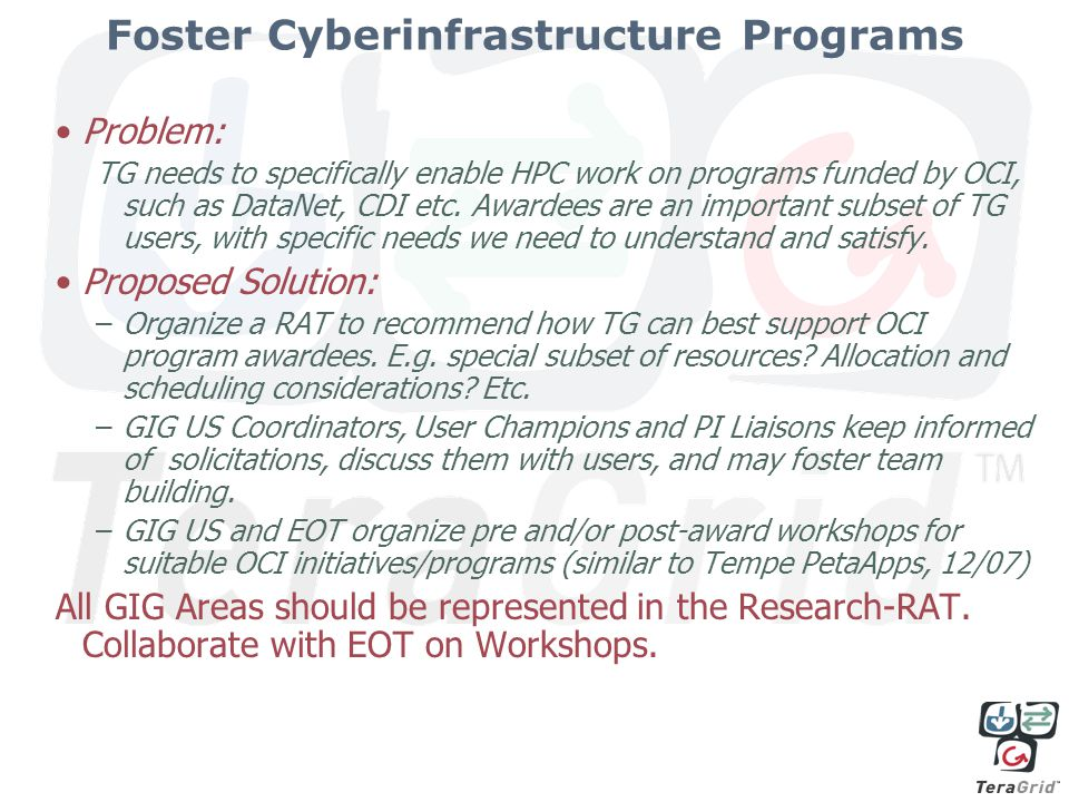 Foster Cyberinfrastructure Programs Problem: TG needs to specifically enable HPC work on programs funded by OCI, such as DataNet, CDI etc.
