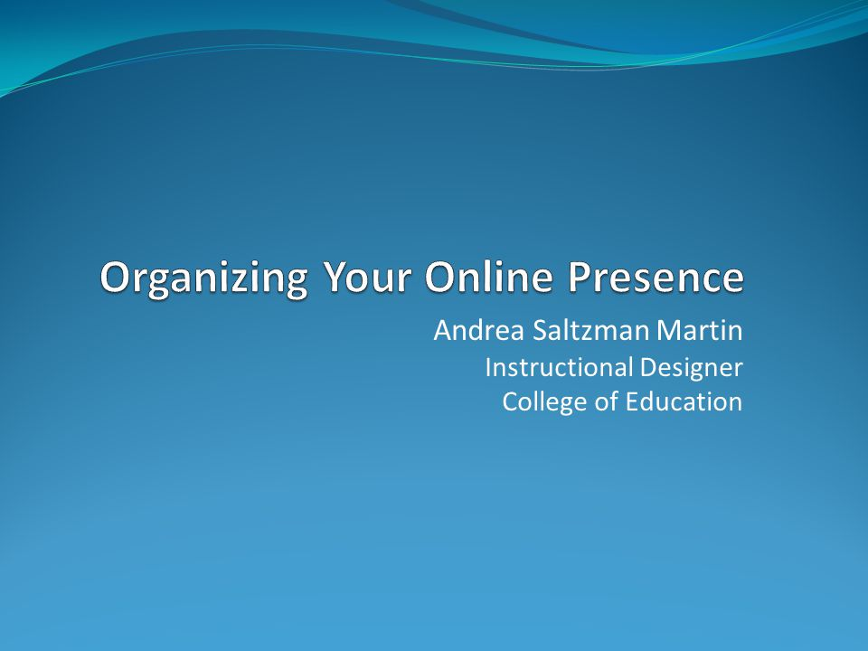 Andrea Saltzman Martin Instructional Designer College of Education