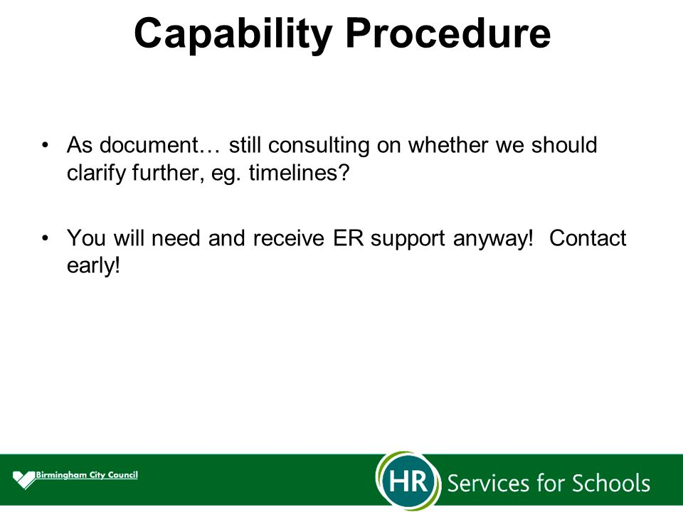 Capability Procedure As document… still consulting on whether we should clarify further, eg.