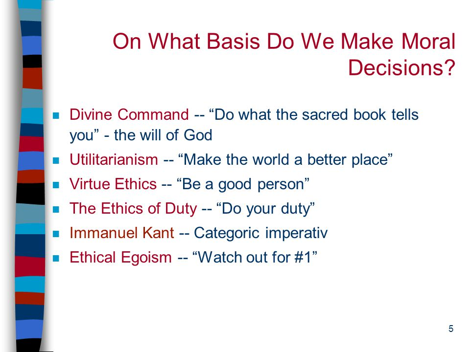 5 On What Basis Do We Make Moral Decisions.