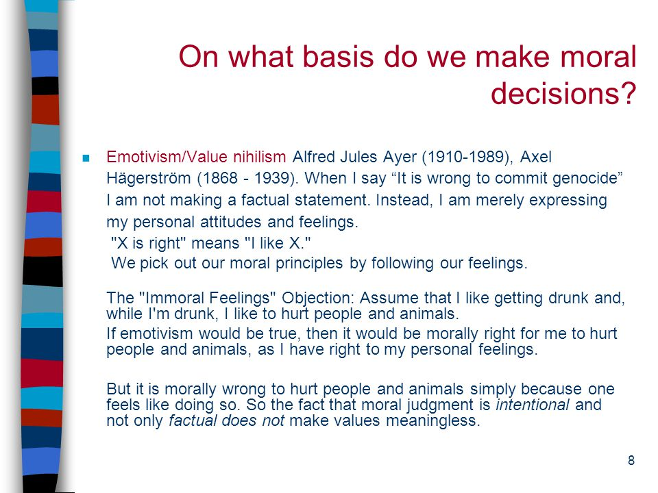 8 On what basis do we make moral decisions.