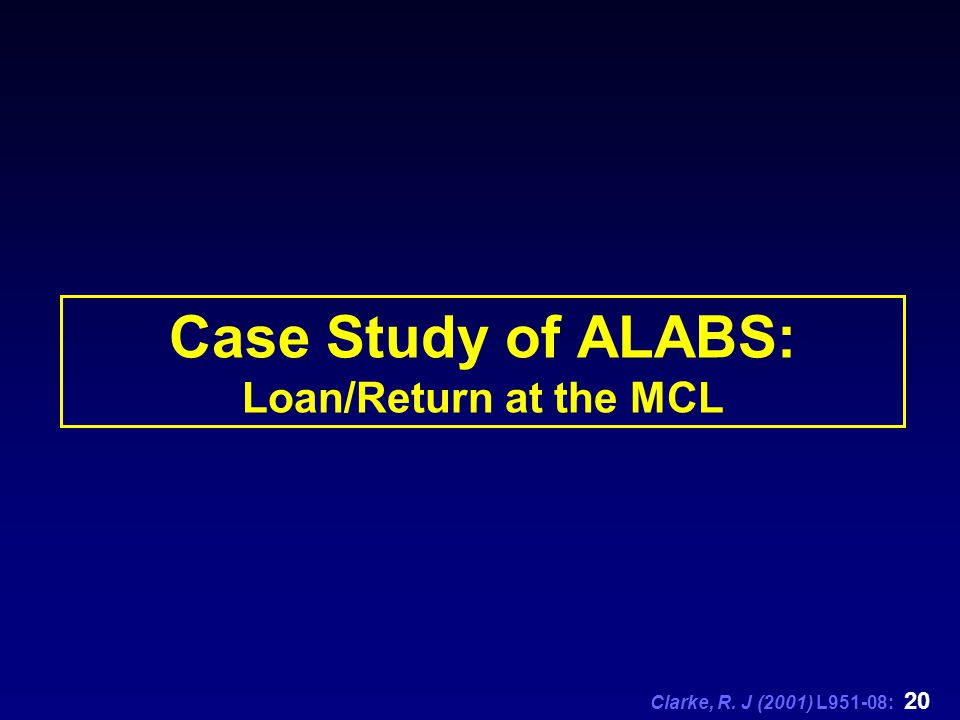 Clarke, R. J (2001) L951-08: 20 Case Study of ALABS: Loan/Return at the MCL
