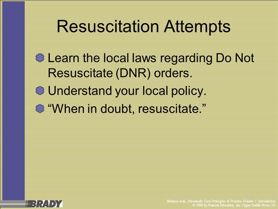 Bledsoe et al., Paramedic Care Principles & Practice Volume 1: Introduction © 2006 by Pearson Education, Inc. Upper Saddle River, NJ Resuscitation Att