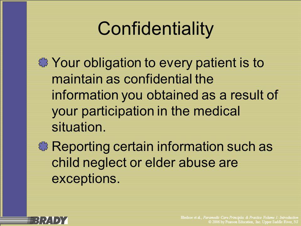 Bledsoe et al., Paramedic Care Principles & Practice Volume 1: Introduction © 2006 by Pearson Education, Inc. Upper Saddle River, NJ Confidentiality Y