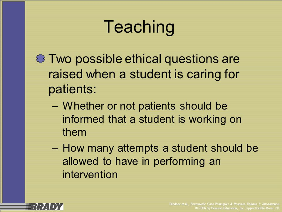 Bledsoe et al., Paramedic Care Principles & Practice Volume 1: Introduction © 2006 by Pearson Education, Inc. Upper Saddle River, NJ Teaching Two poss