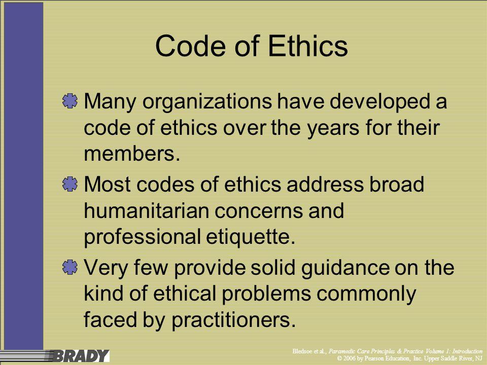 Bledsoe et al., Paramedic Care Principles & Practice Volume 1: Introduction © 2006 by Pearson Education, Inc. Upper Saddle River, NJ Code of Ethics Ma