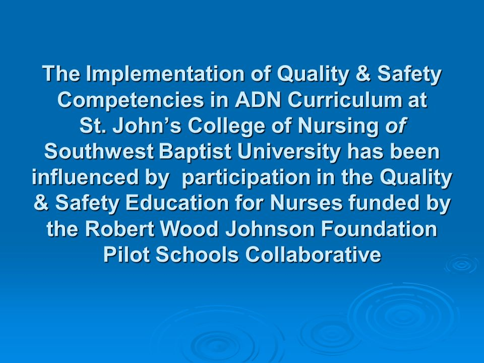 The Implementation of Quality & Safety Competencies in ADN Curriculum at St.