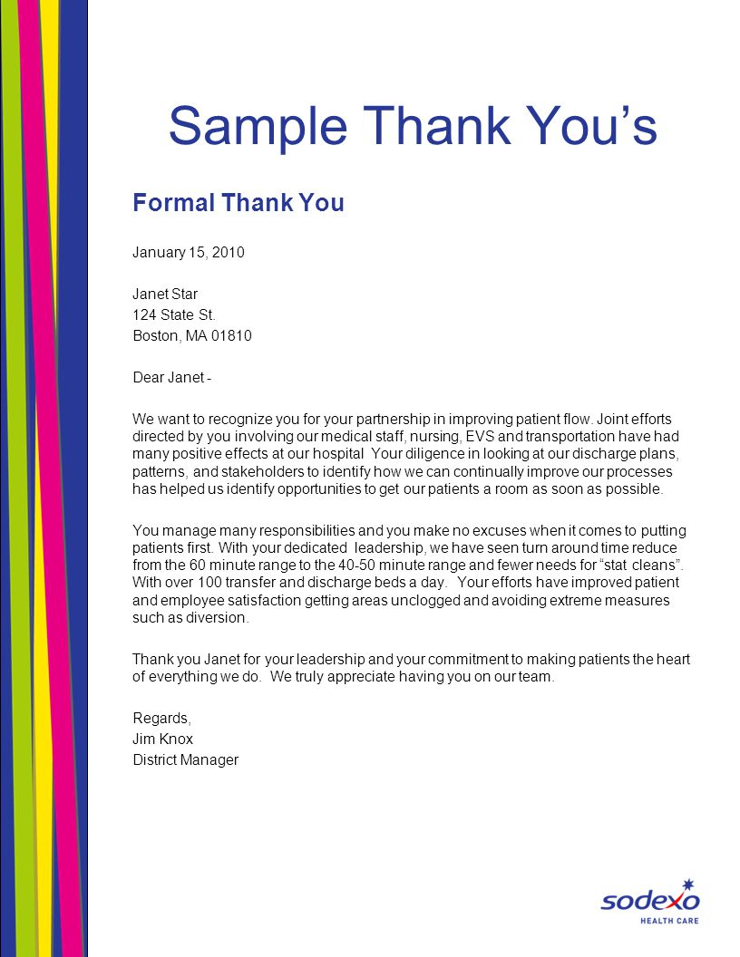 Sample Thank You's Formal Thank You January 15, 2010 Janet Star 124 State St. Boston, MA 01810 Dear Janet - We want to recognize you for your partners