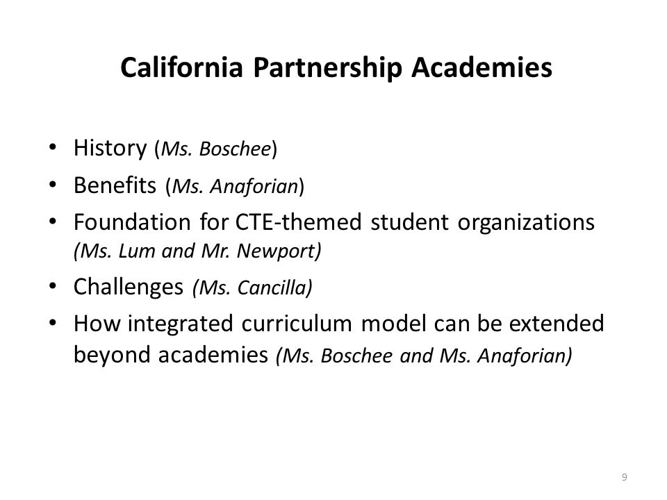 California Partnership Academies History (Ms. Boschee) Benefits (Ms.