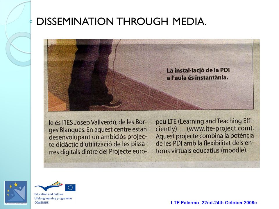 LTE Palermo, 22nd-24th October 2008c ◦ DISSEMINATION THROUGH MEDIA.