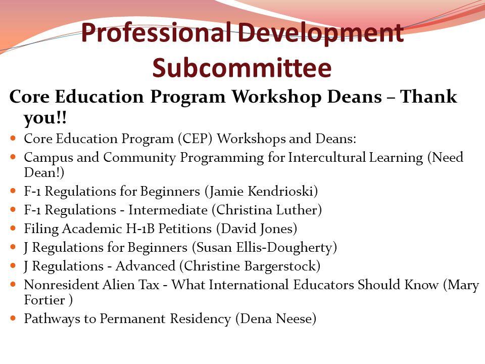 Professional Development Subcommittee Core Education Program Workshop Deans – Thank you!.