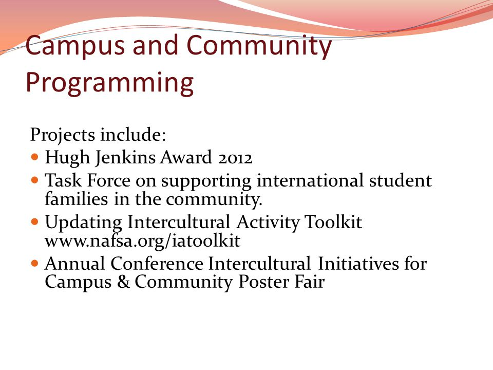 Campus and Community Programming Projects include: Hugh Jenkins Award 2012 Task Force on supporting international student families in the community.