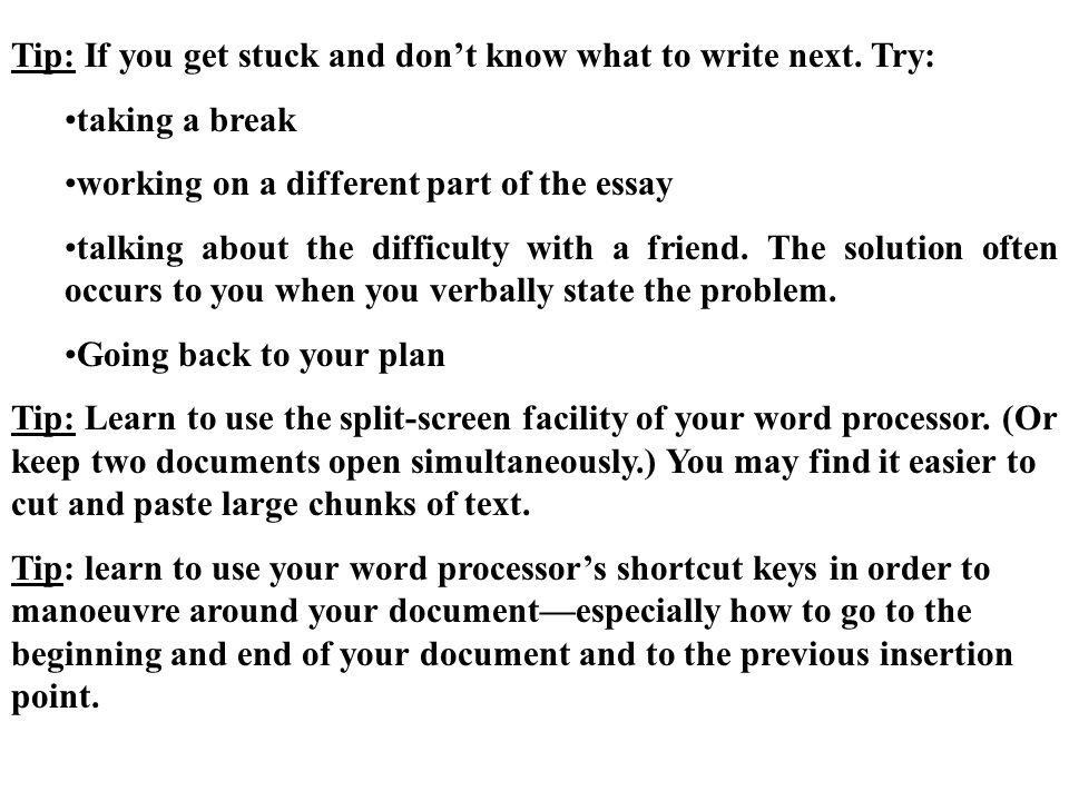 Tip: If you get stuck and don't know what to write next.